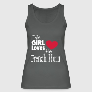 This Girl Loves Her French Horn - Frauen Bio Tank Top von Stanley & Stella