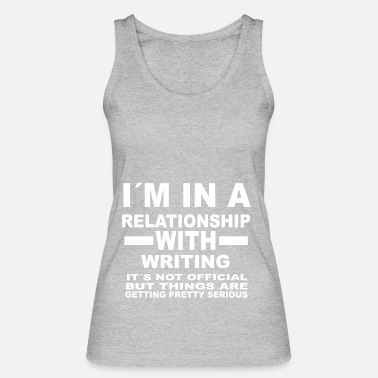 Writing relationship with WRITING - Frauen Bio Tanktop