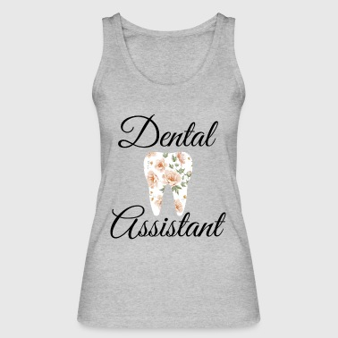 Dental Assistant - Women's Organic Tank Top by Stanley & Stella