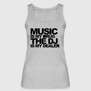 Music Is My Drug 3 EDM Quote - Camiseta de tirantes ecológica mujer de Stanley & Stella