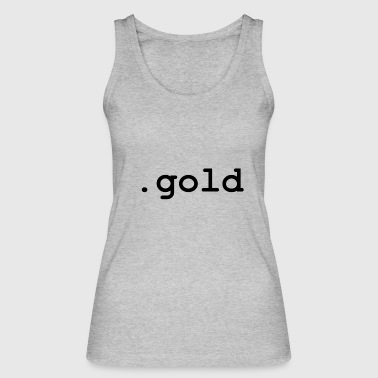Gold .gold - Women's Organic Tank Top by Stanley & Stella