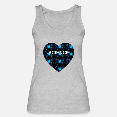 Science science science - Women's Organic Tank Top by Stanley & Stella