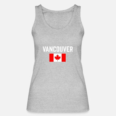 Canada Vancouver Canada Flag British Columbia Canadian - Women's Organic Tank Top by Stanley & Stella
