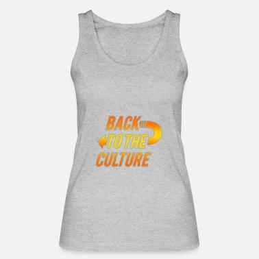 e5927377d1c40 Culture Back To The Culture - Women  39 s Organic Tank Top