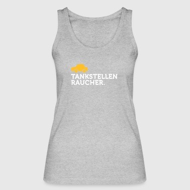 Macho Quotes: I Smoke At Petrol Stations! - Women's Organic Tank Top by Stanley & Stella