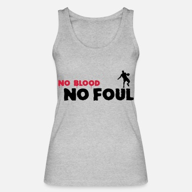 Foul No Blood No Foul Basketball - Canotta ecologica donna
