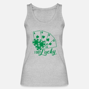 I Got Lucky Lucky Shirt Poker - Women's Organic Tank Top