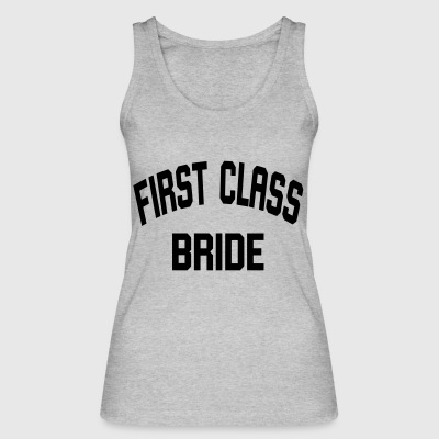 First Class Bride - Women's Organic Tank Top by Stanley & Stella