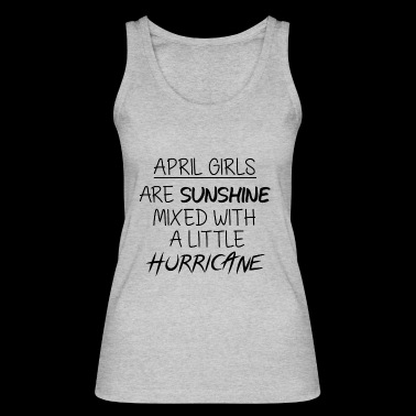 April Girls birthday saying gift - Women's Organic Tank Top by Stanley & Stella