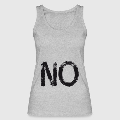 no anti Demo Motto streetart gegen Statement lol - Frauen Bio Tank Top von Stanley & Stella