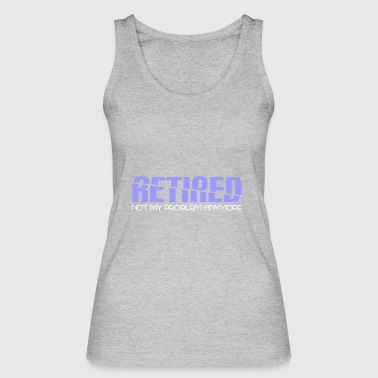 Retirement - Pension - Retired - Pension - Rest - Women's Organic Tank Top by Stanley & Stella