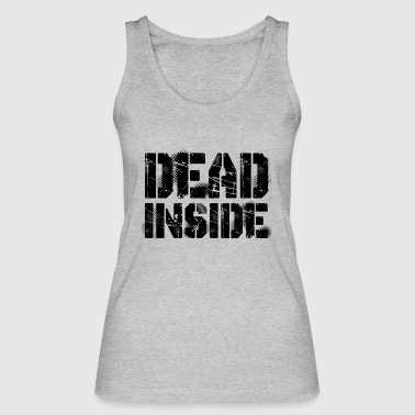 Dead Inside - Women's Organic Tank Top by Stanley & Stella