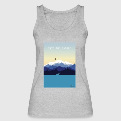 Save Nature - Women's Organic Tank Top by Stanley & Stella