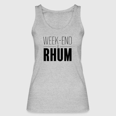 Weekend with rum - Women's Organic Tank Top by Stanley & Stella