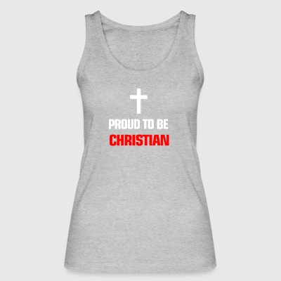 Religion Proud to be christian - Women's Organic Tank Top by Stanley & Stella