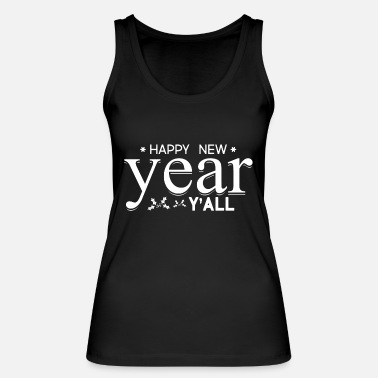 Happy New Year Happy New Year! Happy New Year! - Women's Organic Tank Top by Stanley & Stella