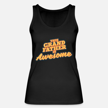 Grandparents Day Grandparents Day - This grandfather is awesome - Women's Organic Tank Top