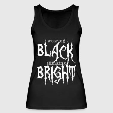 Wearing BLACK thinking BRIGHT Metal Gothik Bold - Frauen Bio Tank Top von Stanley & Stella
