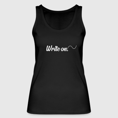 Writing Write On - Women's Organic Tank Top by Stanley & Stella