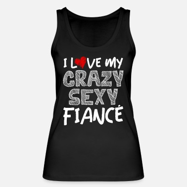I love my Fiancé Valentines Day for Engaged Couple - Débardeur bio Femme