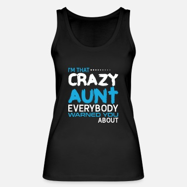 Aunt Crazy aunt family humor saying joke gift - Women's Organic Tank Top by Stanley & Stella