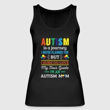 Autism is a journey i never planned Autism Mom - Women's Organic Tank Top by Stanley & Stella