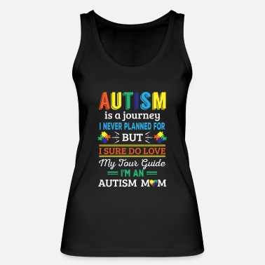Mum Autism is a journey i never planned Autism Mom - Women's Organic Tank Top by Stanley & Stella