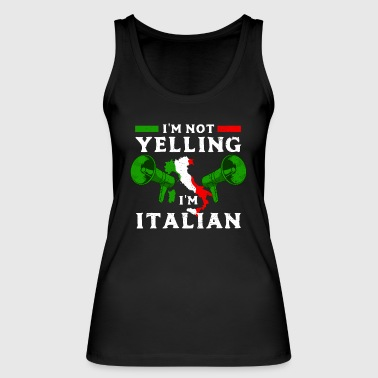 I'm Not Yelling I'm Italian - Women's Organic Tank Top by Stanley & Stella