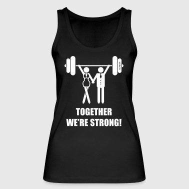 Together We're Strong! (Couple, Pair, Team Of Two) - Women's Organic Tank Top by Stanley & Stella