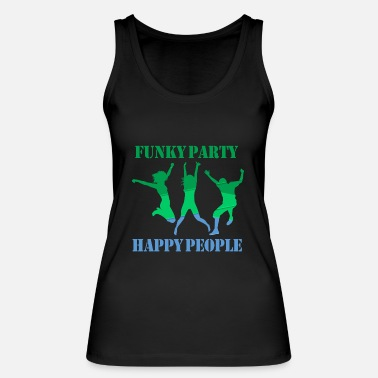 Funky Funky Party Happy People - Women's Organic Tank Top
