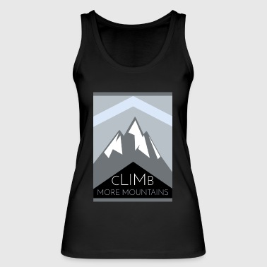 Climb More Mountains. Climbing mountains - Women's Organic Tank Top by Stanley & Stella