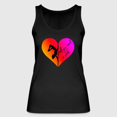 All You Need Is Pole - Tank top - Women's Organic Tank Top by Stanley & Stella