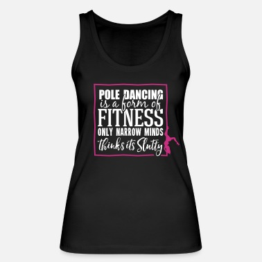 Pole Dance pole dancing is a form of fitness - Women's Organic Tank Top by Stanley & Stella