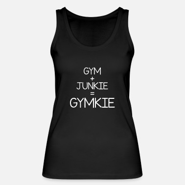 Gym Junkie Gymkie Fitness Quote Funny Gift - Débardeur bio Femme
