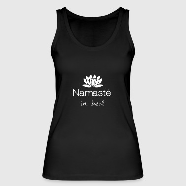 Bed Yoga Buddha Meditate Namasté Gift - Women's Organic Tank Top by Stanley & Stella
