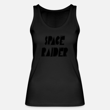 Raider space raider - Women's Organic Tank Top by Stanley & Stella