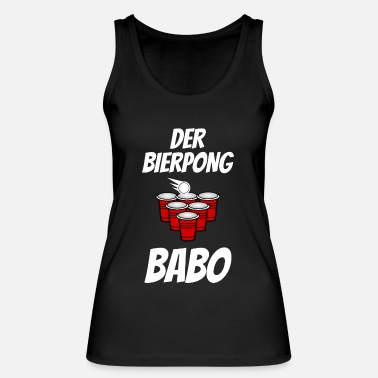 Beer Pong Beer Pong the beer pong Babo - Women's Organic Tank Top by Stanley & Stella