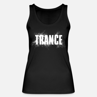 Trance Music trance party spray effect white passion - Women's Organic Tank Top by Stanley & Stella