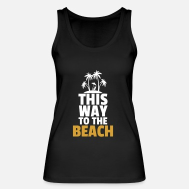 Long Long to the beach - Women's Organic Tank Top by Stanley & Stella