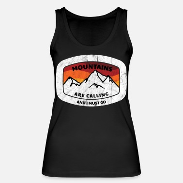 Mountains Mountains are calling and i must go - Frauen Bio Tanktop