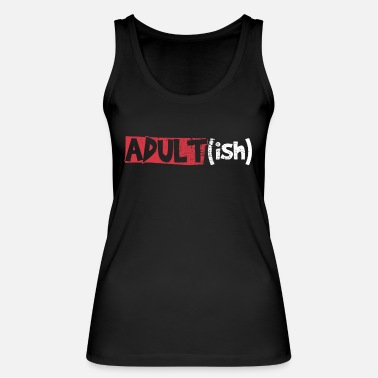 Adults For adults - Women's Organic Tank Top