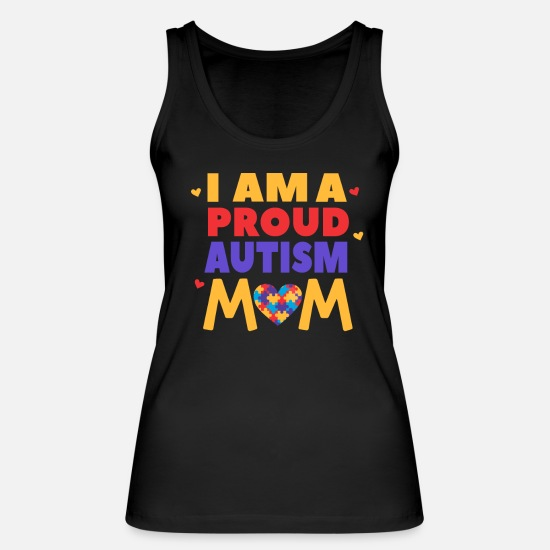 Autism Tank Tops - I Am a Proud Autism Mom - Women's Organic Tank Top black