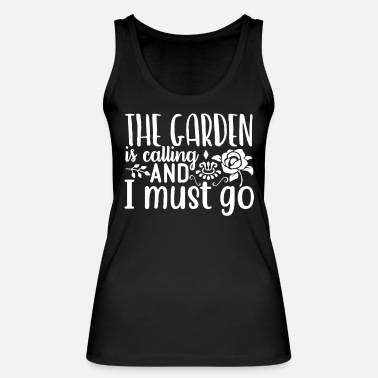 Dad The Garden Is Calling And I Must Go - Women's Organic Tank Top