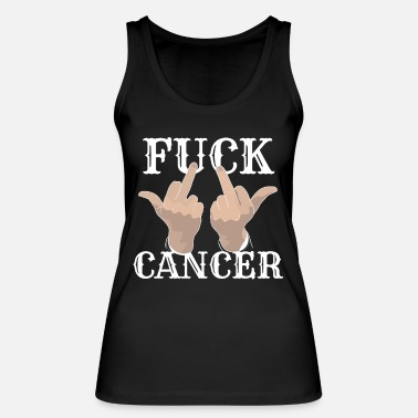 Fuck You Cancer Fuck Cancer Cancer Health Disease Breast cancer - Women's Organic Tank Top