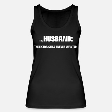 Wife Wife Funny saying Extra child husband - Women's Organic Tank Top