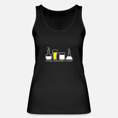Beer Technically, BEER is a solution. gift - Women's Organic Tank Top