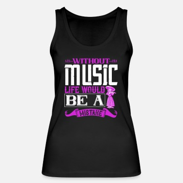 Orchester Violine - Without music life is mistake - Frauen Bio Tanktop