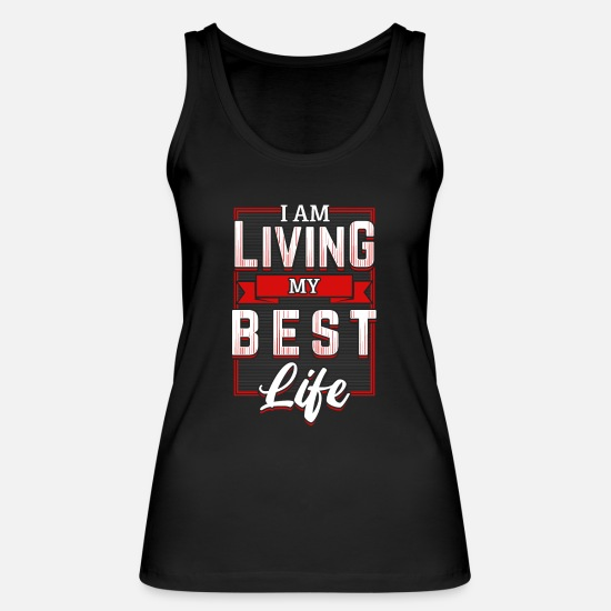 My Tank Tops - I'm Living My Best Life - Women's Organic Tank Top black