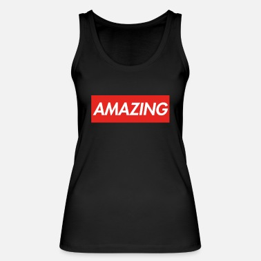 Amazing AMAZING - Women's Organic Tank Top