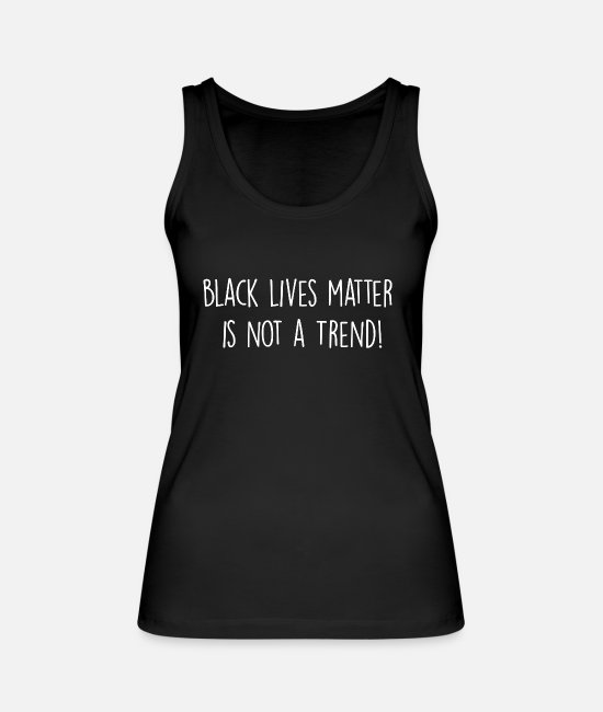 USA Tank Tops - Black Lives Matter is not a trend! - Frauen Bio Tanktop Schwarz